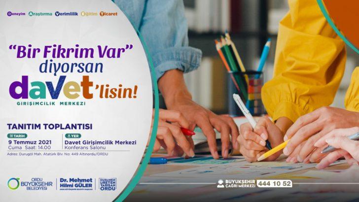 """BİR FİKRİM VAR"""" DİYORSAN DAVET'LİSİN"""
